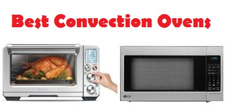 Top 15 Best Convection Ovens in 2018