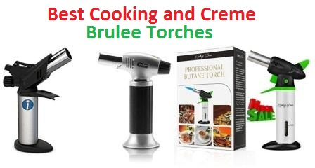Top 15 Best Cooking And Creme Brulee Torches In 2019