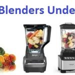 Top 15 Best Blenders Under 100 in 2020