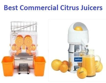 Top 15 Best Commercial Citrus Juicers in 2018
