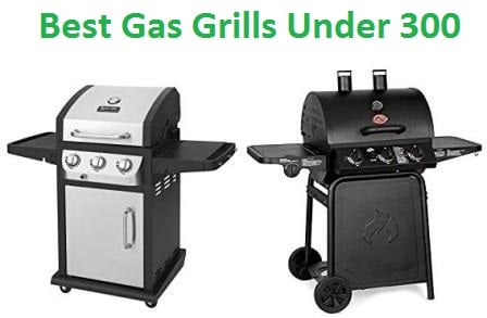 top 15 best gas grills under 300 in 2018. Black Bedroom Furniture Sets. Home Design Ideas
