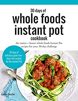Whole Food Instant Pot by Emily Othan