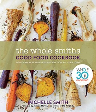 Whole30 Endorsed, Whole Smiths Cookbook by Michelle Smith (Top Pick)